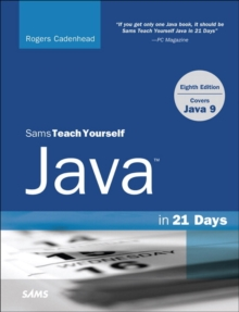 Java in 21 Days, Sams Teach Yourself (Covering Java 9), Paperback Book