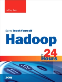 Hadoop in 24 Hours, Sams Teach Yourself, Paperback Book