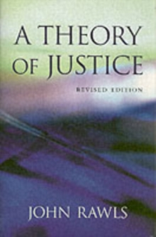 A Theory of Justice : Revised Edition, Paperback / softback Book