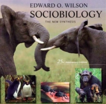 Sociobiology : The New Synthesis, Twenty-Fifth Anniversary Edition, Paperback / softback Book