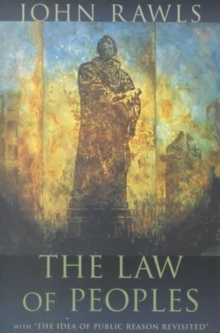 "The Law of Peoples : With ""The Idea of Public Reason Revisited"", Paperback / softback Book"