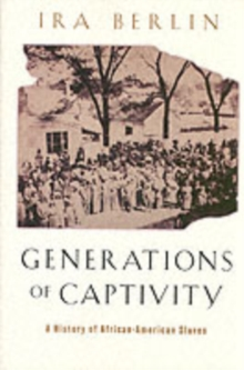 Generations of Captivity : A History of African-American Slaves, Paperback Book