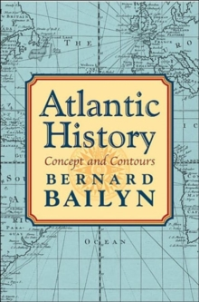 Atlantic History : Concept and Contours, Hardback Book