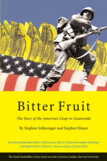 Bitter Fruit : The Story of the American Coup in Guatemala, Paperback Book