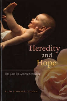 Heredity and Hope : The Case for Genetic Screening, Hardback Book