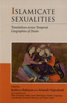 Islamicate Sexualities : Translations Across Temporal Geographies of Desire, Paperback / softback Book