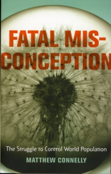 Fatal Misconception : The Struggle to Control World Population, Paperback / softback Book