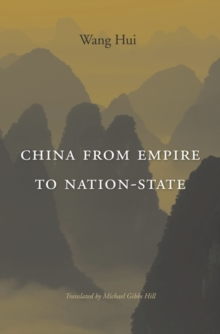China from Empire to Nation-State, Hardback Book