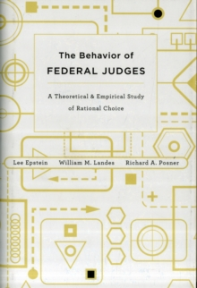 The Behavior of Federal Judges : A Theoretical and Empirical Study of Rational Choice, Hardback Book
