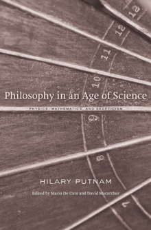 Philosophy in an Age of Science : Physics, Mathematics, and Skepticism, Hardback Book