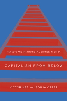Capitalism from Below : Markets and Institutional Change in China, Hardback Book