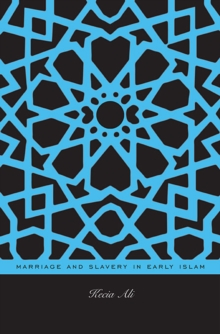 Marriage and Slavery in Early Islam, Hardback Book