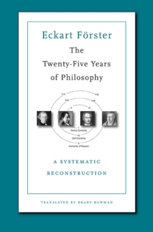 The Twenty-Five Years of Philosophy : A Systematic Reconstruction, Hardback Book