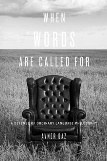 When Words are Called for : A Defense of Ordinary Language Philosophy, Hardback Book