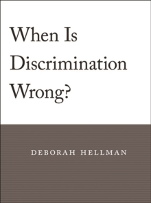 When is Discrimination Wrong?, Paperback Book