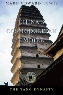 China's Cosmopolitan Empire : The Tang Dynasty, Paperback Book
