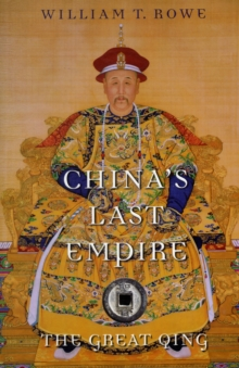 China's Last Empire : The Great Qing, Paperback Book