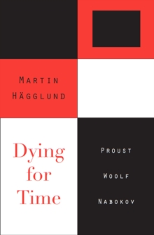 Dying for Time : Proust, Woolf, Nabokov, EPUB eBook