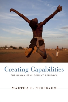 Creating Capabilities : The Human Development Approach, Paperback Book