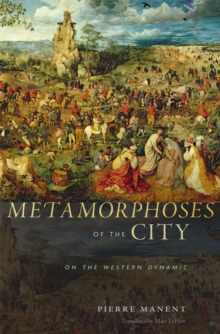 Metamorphoses of the City : On the Western Dynamic, Hardback Book