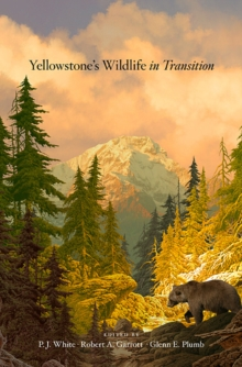 Yellowstone's Wildlife in Transition, Hardback Book