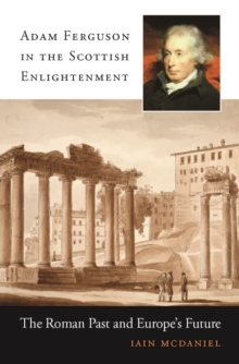 Adam Ferguson in the Scottish Enlightenment, EPUB eBook