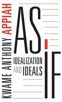 As If : Idealization and Ideals, Paperback / softback Book