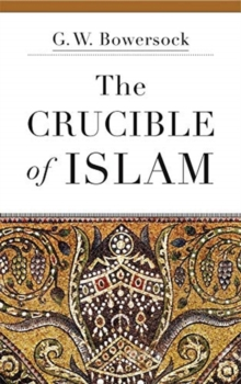 The Crucible of Islam, Paperback / softback Book