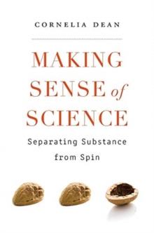 Making Sense of Science : Separating Substance from Spin, Paperback / softback Book