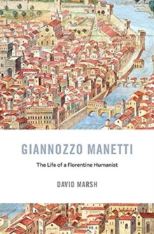Giannozzo Manetti : The Life of a Florentine Humanist, Hardback Book