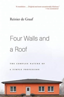 Four Walls and a Roof : The Complex Nature of a Simple Profession, Paperback / softback Book