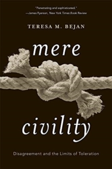 Mere Civility : Disagreement and the Limits of Toleration, Paperback / softback Book