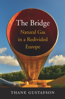 The Bridge : Natural Gas in a Redivided Europe, EPUB eBook