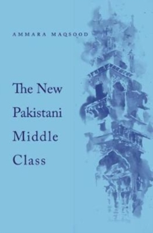 The New Pakistani Middle Class, Hardback Book