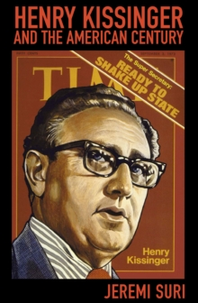 Henry Kissinger and the American Century, EPUB eBook
