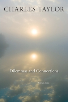 Dilemmas and Connections : Selected Essays, Paperback Book
