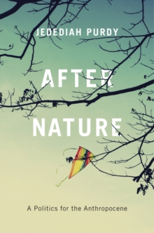 After Nature : A Politics for the Anthropocene, Hardback Book