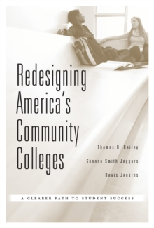 Redesigning America's Community Colleges : A Clearer Path to Student Success, EPUB eBook