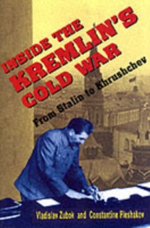 Inside the Kremlin's Cold War : From Stalin to Khrushchev, Paperback Book