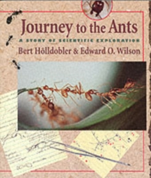 Journey to the Ants : A Story of Scientific Exploration, Paperback / softback Book