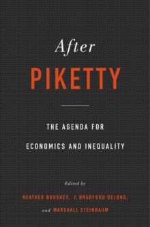 After Piketty : The Agenda for Economics and Inequality, Hardback Book