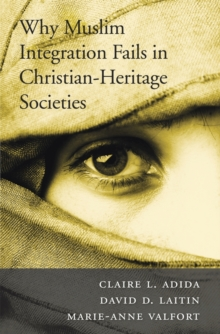 Why Muslim Integration Fails in Christian-Heritage Societies, Hardback Book