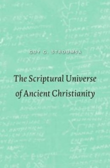The Scriptural Universe of Ancient Christianity, Hardback Book