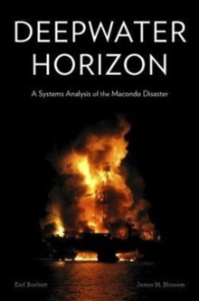 Deepwater Horizon : A Systems Analysis of the Macondo Disaster, Hardback Book