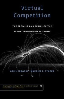 Virtual Competition : The Promise and Perils of the Algorithm-Driven Economy, Hardback Book