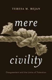 Mere Civility : Disagreement and the Limits of Toleration, Hardback Book