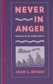 Never in Anger : Portrait of an Eskimo Family, Paperback Book