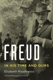 Freud : In His Time and Ours, Hardback Book