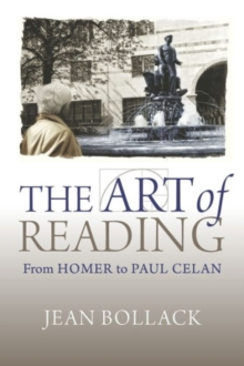 The Art of Reading : From Homer to Paul Celan, Paperback Book