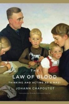 The Law of Blood : Thinking and Acting as a Nazi, Hardback Book